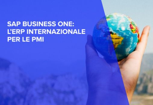 WEBINAR - SAP BUSINESS ONE: L'ERP INTERNAZIONALE PER LE PMI